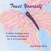 Play & Download Trust Youself by Joy B Frost | Napster