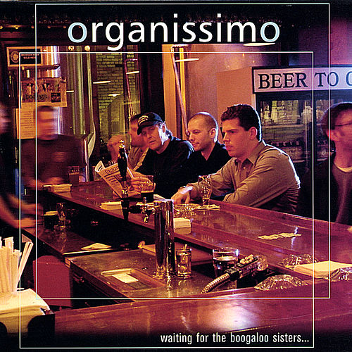 Play & Download Waiting For The Boogaloo Sisters by Organissimo   Napster