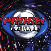 Play & Download User Friendly by Probe | Napster