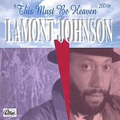 Play & Download This Must Be Heaven - 2004 by LaMont Johnson | Napster