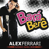 Play & Download Bara Bara Bere Bere by Alex Ferrari | Napster