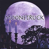 Play & Download Moonstruck by Moonstruck | Napster