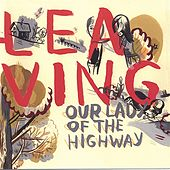 Play & Download About Leaving by Our Lady of the Highway | Napster