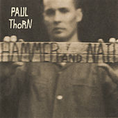 Hammer & Nail by Paul Thorn