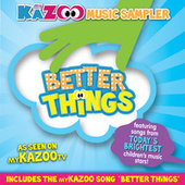 My KaZoo Music Sampler Better Things by Various Artists