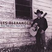 Will You Still Talk to Me by Les Alexander
