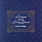 Return Of The Frog Queen by Jeremy Enigk