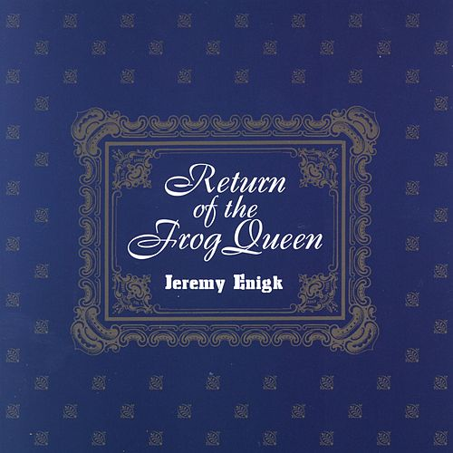 Play & Download Return Of The Frog Queen by Jeremy Enigk | Napster