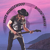Play & Download Drivin' Wheel by Matt Minglewood | Napster
