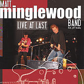 Live at Last by Matt Minglewood