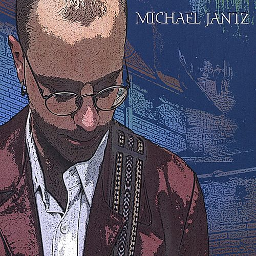 Play & Download Michael Jantz by Various Artists | Napster