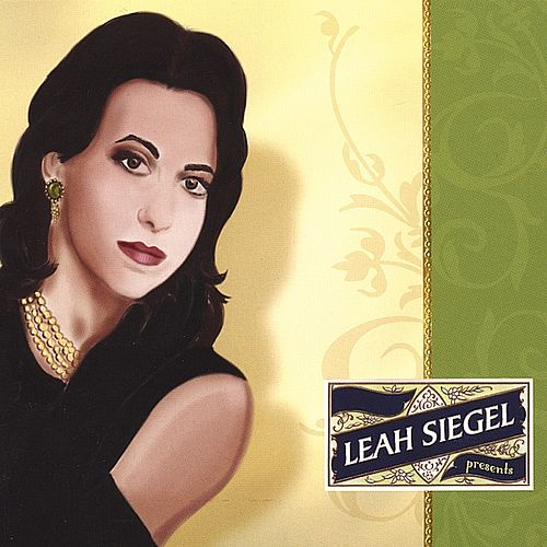 Play & Download Leah Siegel Presents by Leah Siegel | Napster