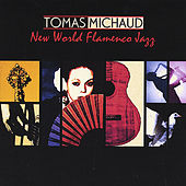 Play & Download New World Flamenco Jazz by Tomas Michaud | Napster