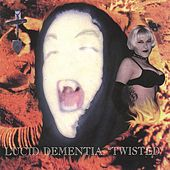Play & Download Twisted by Lucid Dementia | Napster
