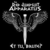 Play & Download Et Tu, Brute? by The Red Jumpsuit Apparatus | Napster