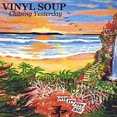 Play & Download Chasing Yesterday by Vinyl Soup | Napster