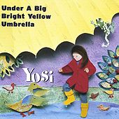 Under A Big Bright Yellow Umbrella by Yosi