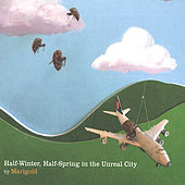 Play & Download Half Winter, Half Spring in the Unreal City by Marigold | Napster