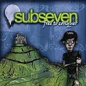 Play & Download Free to Conquer by Subseven | Napster