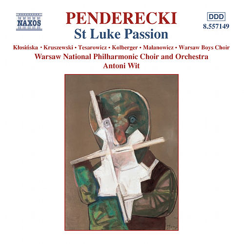 Play & Download St. Luke Passion by Krzysztof Penderecki | Napster