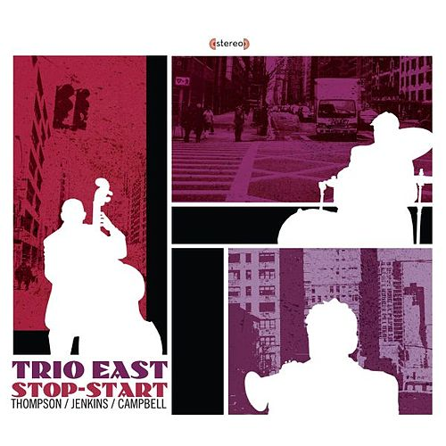 Play & Download Trio East Stop-Start by Rich Thompson/Jenkins/Campbell | Napster