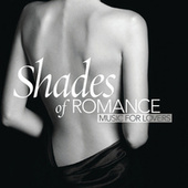 Play & Download Shades Of Romance - Music For Lovers by Various Artists | Napster