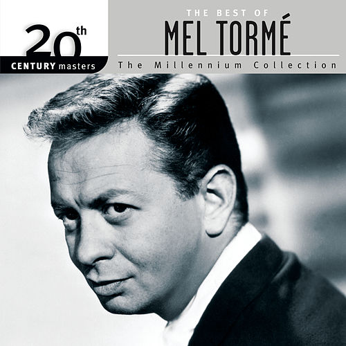 20th Century Masters: The Millennium... by Mel Tormè