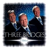 Play & Download Believe by Three Bridges | Napster
