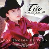Play & Download Por Encima de Todo by Los Reyes Del Camino | Napster