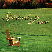Play & Download Spiritual Piano by Christopher West | Napster