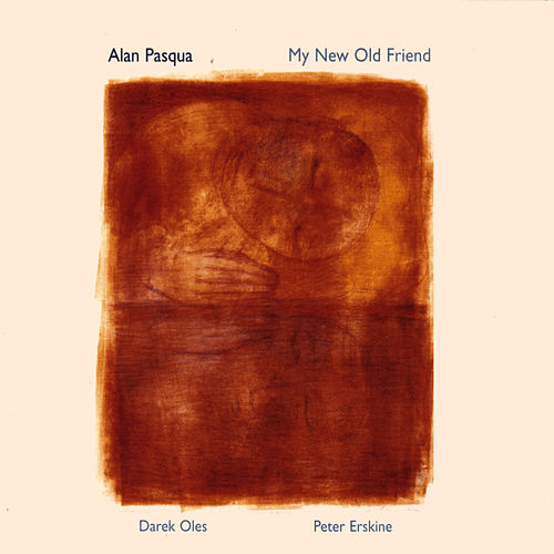 My New Old Friend by Alan Pasqua