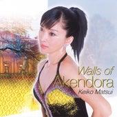 Play & Download Walls Of Akendora by Keiko Matsui | Napster