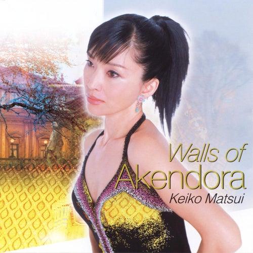 Walls Of Akendora by Keiko Matsui