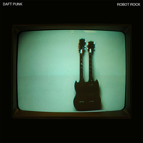Robot Rock by Daft Punk