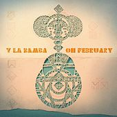 Oh February by Y La Bamba