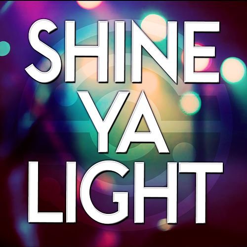 Shine Ya Light by Audio Groove