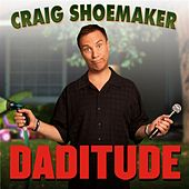 Play & Download Daditude by Craig Shoemaker | Napster