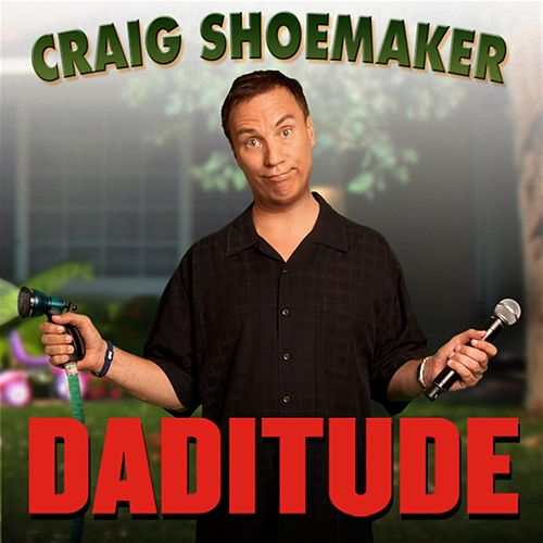 Daditude by Craig Shoemaker