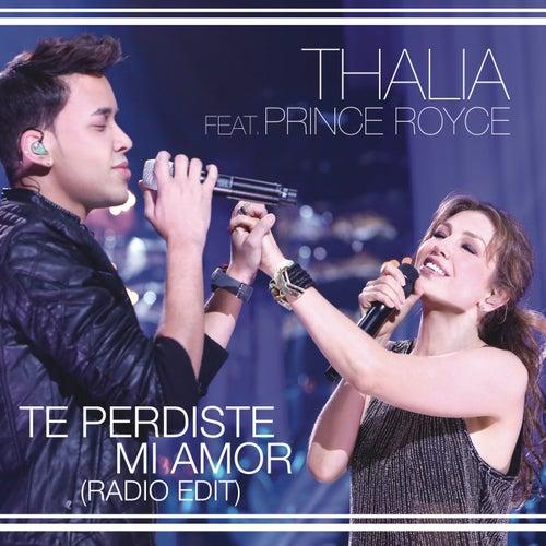 Play & Download Te Perdiste Mi Amor by Thalía | Napster