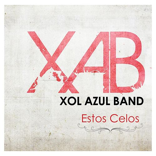 Estos Celos by Xol Azul Band