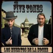 Play & Download Los Muertos De La Noche by The Five Tones | Napster