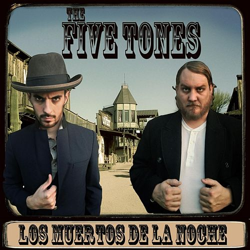 Play & Download Los Muertos De La Noche by The Five Tones | Napster
