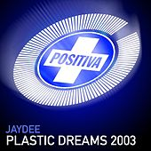 Play & Download Plastic Dreams by JayDee | Napster