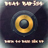 Play & Download Back To Bass Six by Beat Rapist | Napster