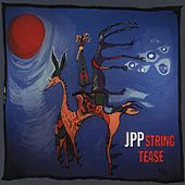 Play & Download String Tease by JPP | Napster