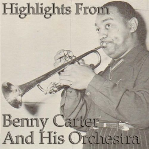 Play & Download Highlights from Benny Carter & His Orchestra by Benny Carter | Napster