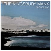 Play & Download Bronze Age by The Kingsbury Manx | Napster