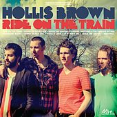 Play & Download Ride On the Train by Hollis Brown | Napster