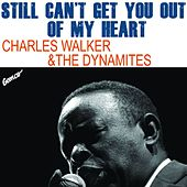 Still Can't Get You Out of My Heart - Single by Charles Walker