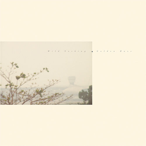 Golden Haze by Wild Nothing